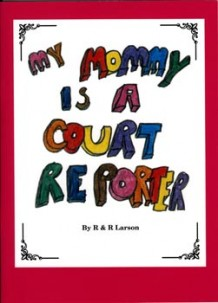 Mommy the Court Reporter